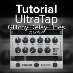 Tutorial: UltraTap Delay by Enventide – GUI Overview, Mapping to Macro Ribbon & more…