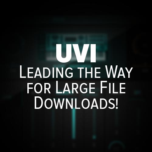 UVI Introduces  torrent Download Option - AWESOME! - Joshua