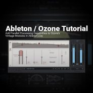 Ableton Tutorial: Parallel Processing with Ozone 7 Vintage Modules