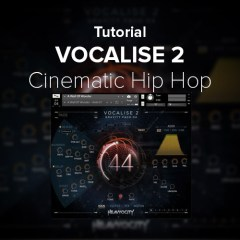 Vocalise2 Tutorial: Epic Cinematic & Ethereal Hip Hop