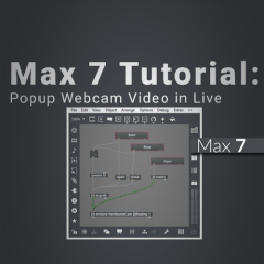 Max 7 Tutorial: Floating Webcam Popup in Live