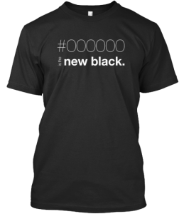 #000000 is the new black