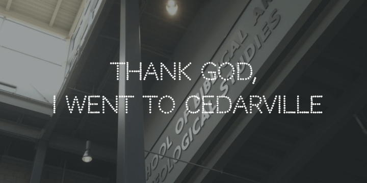Thank God, I Went to Cedarville
