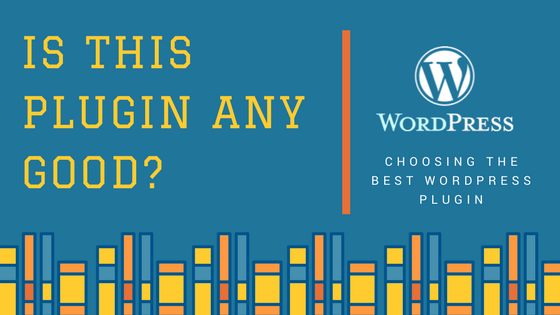 Choosing the Best WordPress Plugin