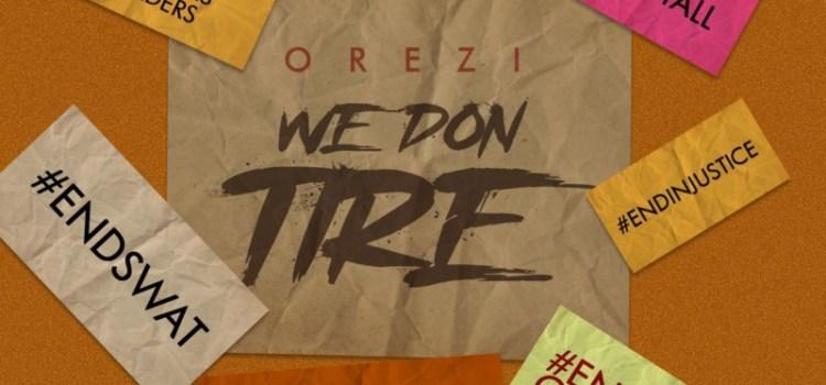 """Orezi – """"We Don Tire"""" Mp3"""