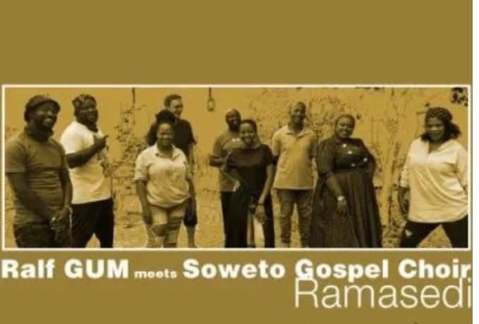 Ralf GUM & Soweto Gospel Choir – Ramasedi, JotNaija