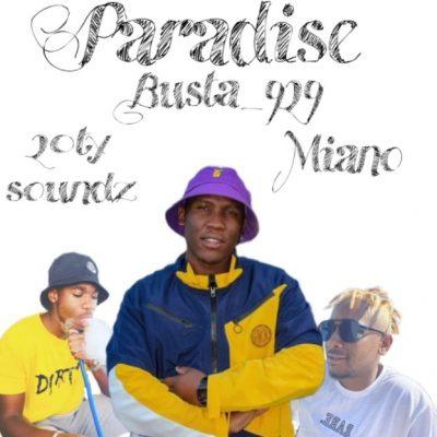 Busta 929 ft Miano – Paradise, JotNaija