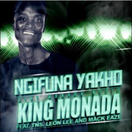 King Monada – Ngifuna Yakho, JotNaija