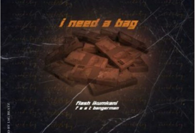 "Flash Ikumkani -""I Need a Bag"", JotNaija"