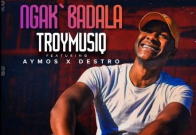 TroymusiQ ft Aymos & Destro – Ngak'badala, JotNaija