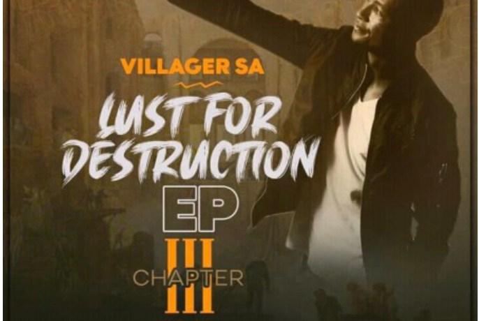 Villager SA – Lust For Destruction Chapter 3 – EP (ZIP), JotNaija