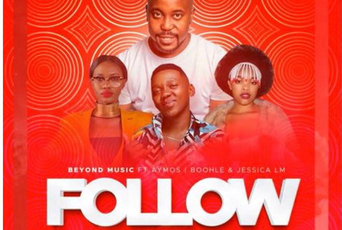 Beyond Music – Follow ft. Aymos, Boohle & Jessica M, JotNaija
