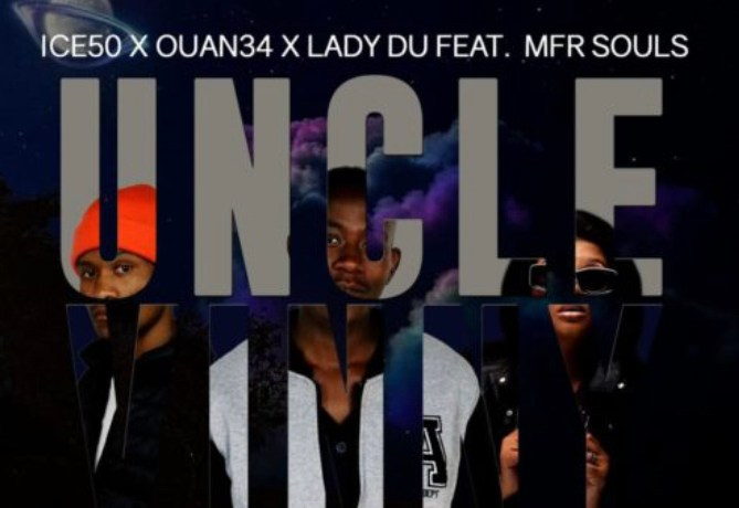 Ice50, Ouan34 & Lady Du – Uncle Vinny ft. MFR Souls, JotNaija