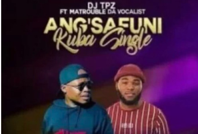 DJ Tpz – Angsafuni Kuba Single ft. Matrouble Da Vocalist, JotNaija