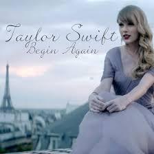 Begin Again - Taylor Swift