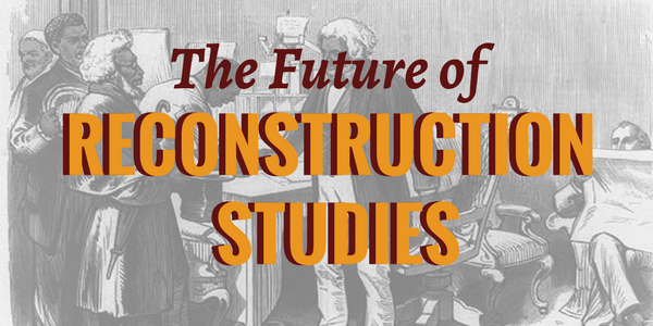 The Future of Reconstruction Studies