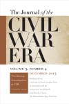 Journal of the Civil War Era, December 2013, volume 3 number 4