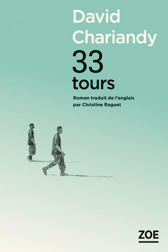 «33 tours» de David Chariandy, aux éditions Zoé - Zibeline