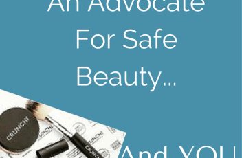 Why I Became An Advocate For Safe Beauty
