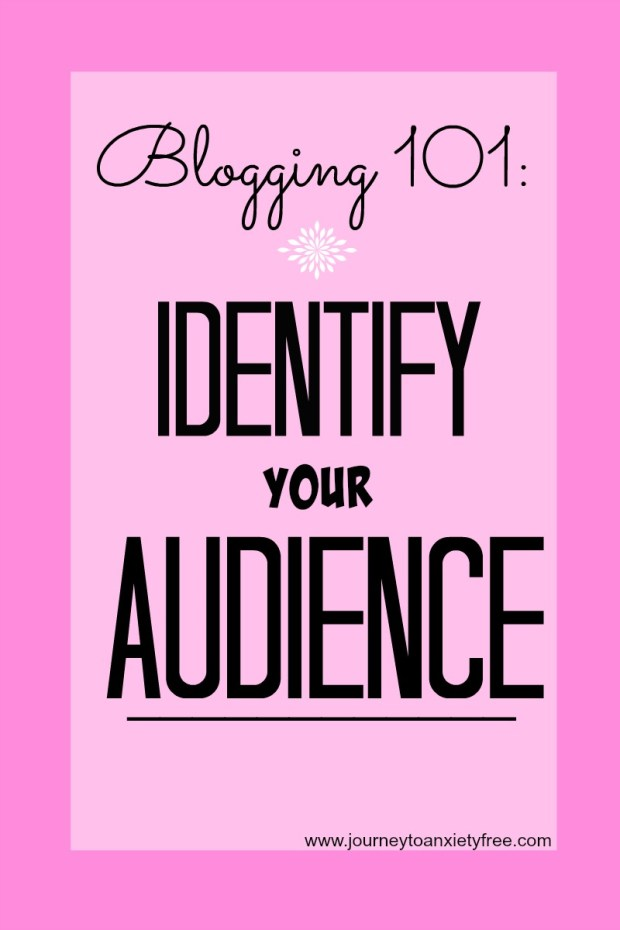 identify your audience blogging 101