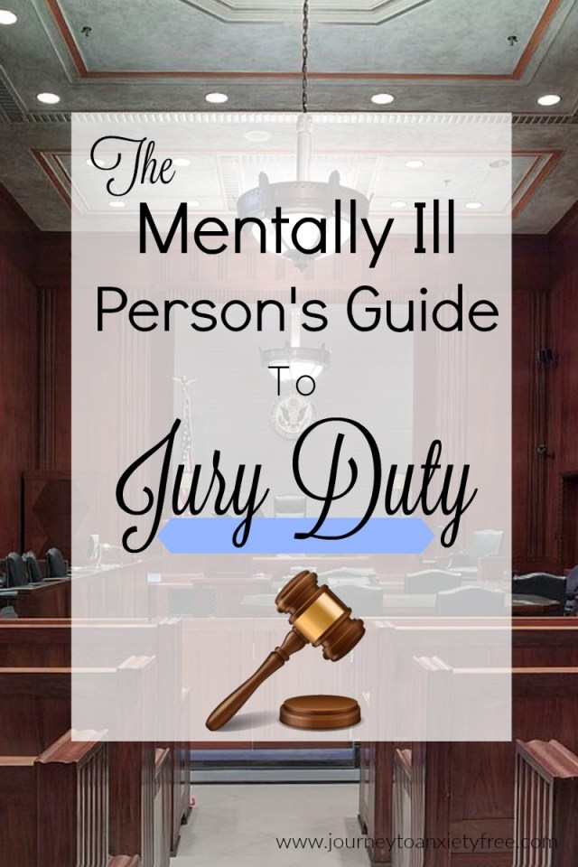 Can you serve on a jury if you're mentally ill? www.journeytoanxietyfree.com