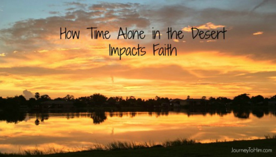 Time alone in the desert impacts faith
