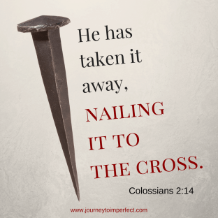 He has taken it away, nailing it to the cross. Colossians 2:14