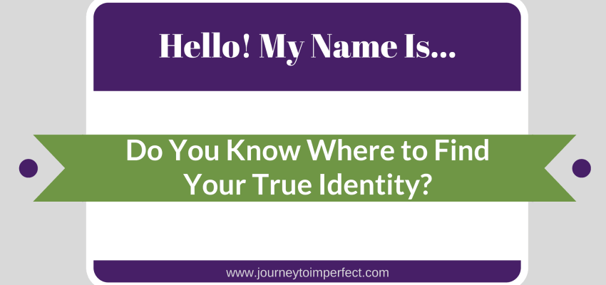 Do You Know Where to Find Your True Identity? Identity in Christ.