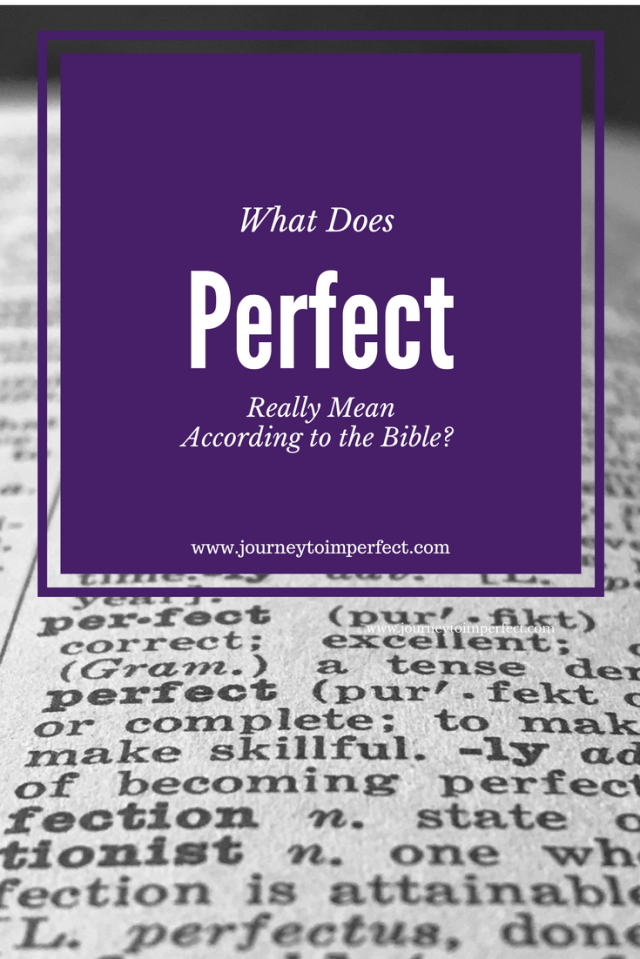 "Have you ever wondered about that verse in the Bible that asks us to be perfect just like God is perfect?  It's Matthew 5:48 and it is often misunderstood. Join me today as we discuss the intent and meaning behind the word ""perfect"" in this verse."
