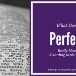 What Does Perfect Really Mean According to the Bible?