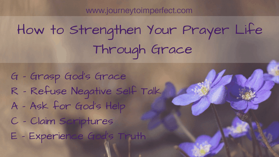 Are you putting too much pressure on yourself? Remember GRACE and receive it to bring strength into your prayer life. His strength is made perfect in our weakness!