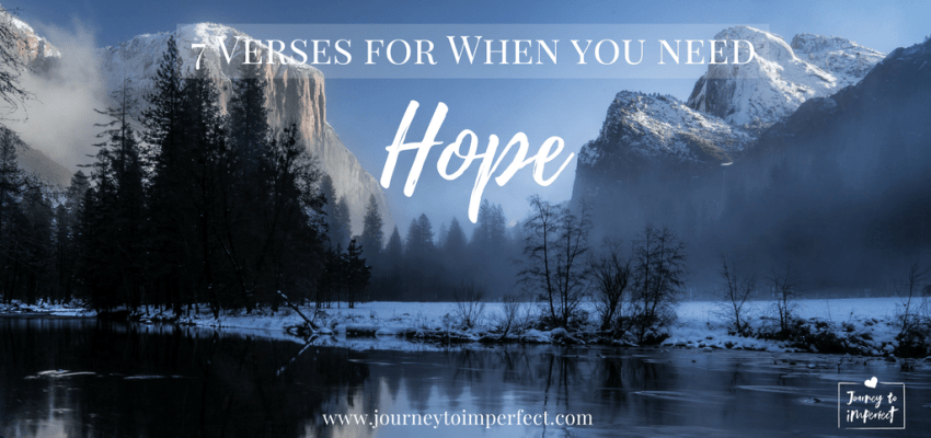 When life is difficult, hold on to these seven verses full of hope for you!