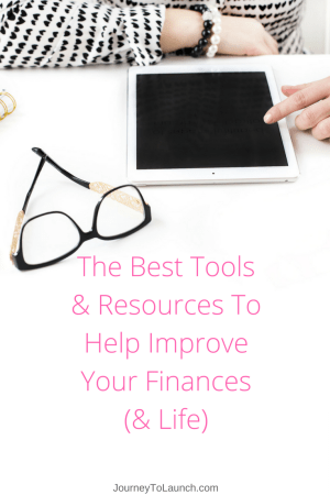 The Best Tools & Resources To Help Improve Your Finances & Life