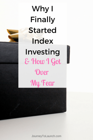 How I finally started index investing and how I got over my fear of the markets