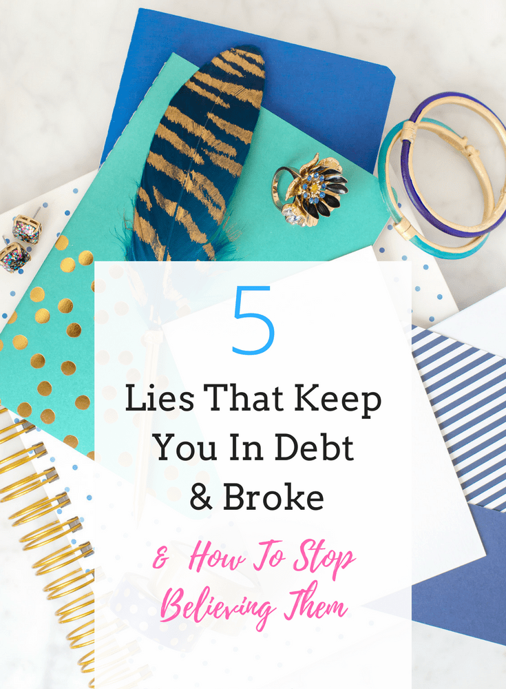 5 Lies That Keep You In Debt & Broke