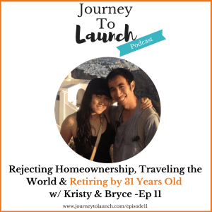 Episode 11- Rejecting Homeownership, Traveling the World & Retiring by 31 Years Old
