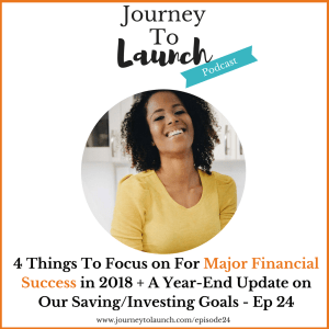 Episode 24- Four Things To Focus on For Major Financial Success in 2018 + A Year-End Update on 2017 Our Saving/Investing Goals