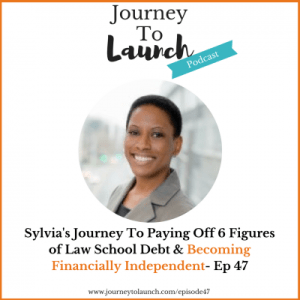 Episode 47- Sylvia's Journey To Paying Off 6 Figures of Law School Debt & Becoming Financially Independent