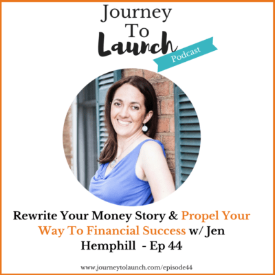 Rewrite Your Money Story & Propell Your Way To Financial Success w/ Jen Hemphill