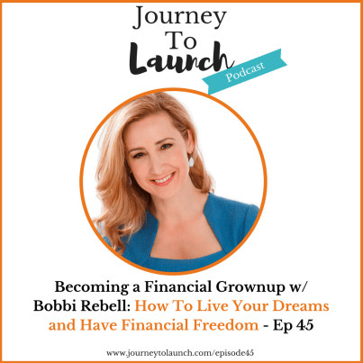 *New Podcast Episode* Becoming a Financial Grownup: How To Live Your Dreams and Have Financial Freedom w/ Bobbi Rebell Kaufman
