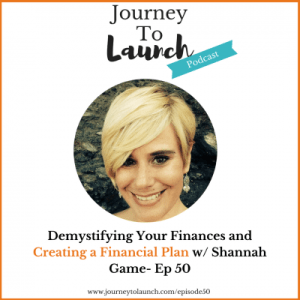 Episode 50-Demystifying Your Finances and Creating a Financial Plan w/ Shannah Game