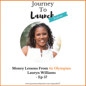 Episode 57- Money Lessons From 4x Olympian Lauryn Williams