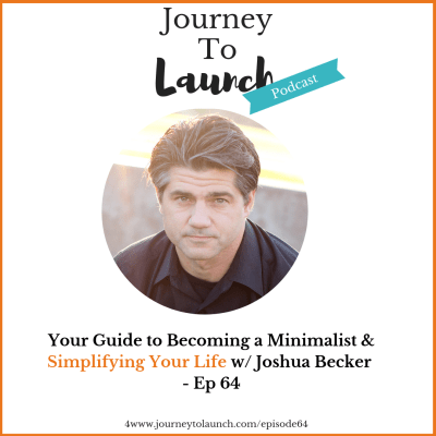 Your Guide to Becoming a Minimalist & Simplifying Your Life w/ Joshua Becker