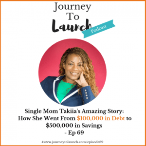 Episode 69-Single Mom Takiia's Amazing Story: How She Went From $100,000 in Debt to $500,000 in Savings