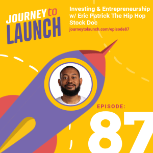 Episode 87 – Investing & Entrepreneurship w/ Eric Patrick The Hip Hop Stock Doc
