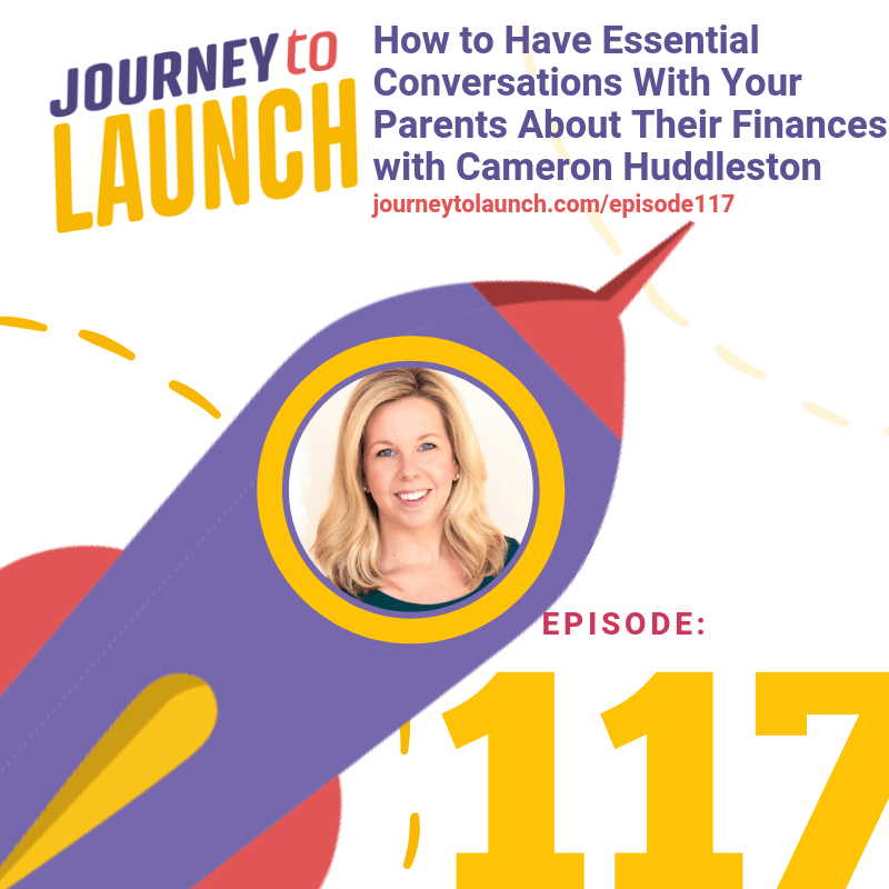 Episode 117- How to Have Essential Conversations With Your Parents About Their Finances with Cameron Huddleston