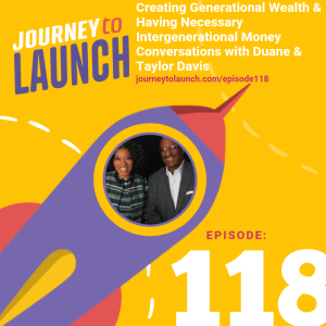 Episode 118- Creating Generational Wealth & Having Necessary Intergenerational Money Conversations with Duane & Taylor Davis