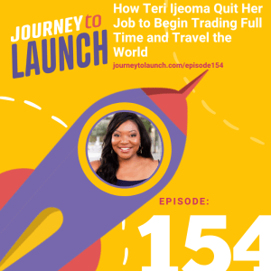 Episode 154- How Teri Ijeoma Quit Her Job to Begin Trading Full Time and Travel the World