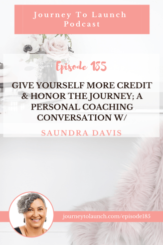 Give Yourself More Credit and Honor Your Journey: A Personal Coaching Conversation with Saundra Davis