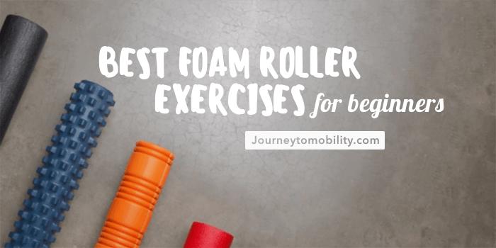 Best Foam Rolling Exercises for Beginners